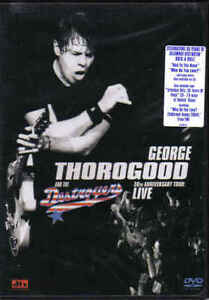 GEORGE THOROGOOD**30TH ANNIVERSARY TOUR**DVD