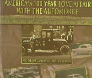 America's 100 Year Love Affair With the Automobile: And the Snap-On Tools That K