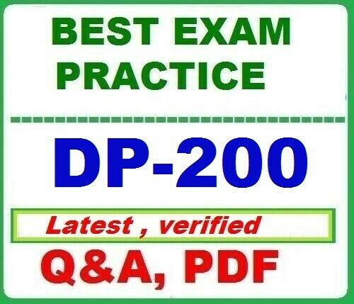 DP-200 -Best Exam Practice Q&A - Implementing an Azure Data Solution [LATEST]