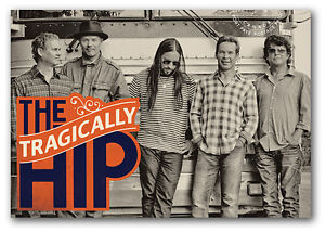 ★★ The Tragically Hip Rogers K-Rock Centre,SAT Aug 20 8:00 PM★★