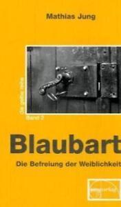 Blaubart-Die-Befreiung-der-Weiblichkeit-von-Mathias-Jung