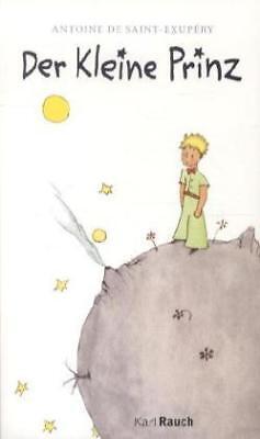 Der Kleine Prinz. Das Original mit den Zeichnungen des Autors