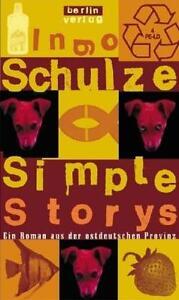 Simple Storys. Ein Roman aus der ostdeutschen Provinz. Schulze, Ingo: