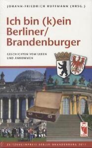 ICH BIN (K)EIN BERLINER/BRANDENBURGER