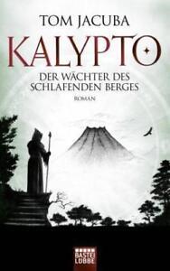 Jacuba, Tom KALYPTO - Der Wächter des schlafenden Berges 9783404208333 NEU