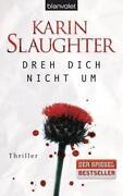 Karin Slaughter Dreh Dich Nicht UM