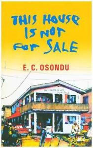 This House is Not for Sale von E. C. Osondu (2015, Gebunden)