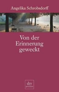 Schrobsdorff, Angelika - Von der Erinnerung geweckt: Erzählungen /4