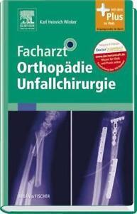 FACHARZT Orthopädie Unfallchirurgie: mit Zugang zum Elsevier-Portal, NEU/OVP