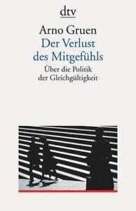 Der Verlust des Mitgefühls, Arno Gruen - Brandneu