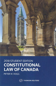 CONSTITUTIONAL LAW OF CANADA 2018 STUDENT EDITION