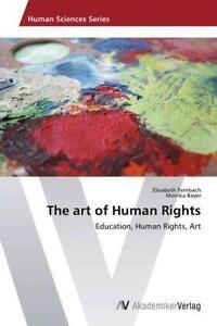 The art of Human Rights von Elisabeth Fernbach und Monika Bayer (2013,...