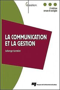 La communication et la gestion 2ed revue et corrigée  S Cormier