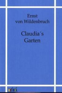 ERNST VON WILDENBRUCH - CLAUDIA'S GARTEN