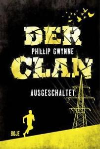 Ausgeschaltet-Der-Clan-Bd-2-von-Phillip-Gwynne-2016-Gebundene-Ausgabe