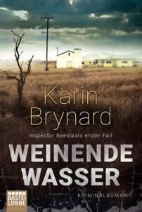 Weinende Wasser von Karin Brynard (2016, Taschenbuch)