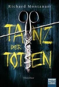 Tanz der Toten von Richard Montanari (2016, Taschenbuch) - Leipzig, Deutschland - Tanz der Toten von Richard Montanari (2016, Taschenbuch) - Leipzig, Deutschland