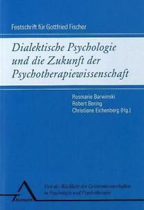 DIALEKTISCHE PSYCHOLOGIE UND DIE ZUKUNFT DER PSYCHOTHERAPIEWISSENSCHAFT