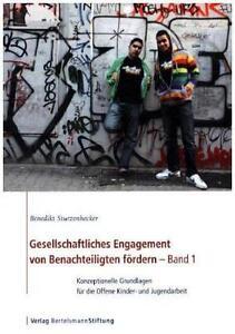 Gesellschaftliches Engagement von Benachteiligten fördern - Band 1 von Benedikt