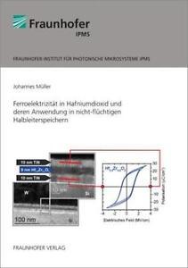 JOHANNES MüLLER - FERROELEKTRIZITäT IN HAFNIUMDIOXID UND DEREN ANWENDUNG IN NIC