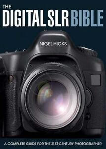 The Digital SLR Bible, Nigel Hicks 9780715324233  Book