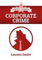 About Canada Corporate Crime Laureen Snider