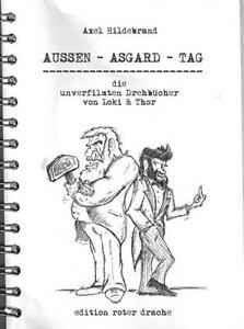 AUSSEN - ASGARD - TAG. Die unverfilmten Drehbücher von Loki & Thor, Humor, NEU