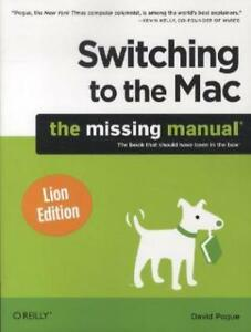 Switching to the Mac: The Missing Manual, Lion Edition (Missing Manuals) ... /3