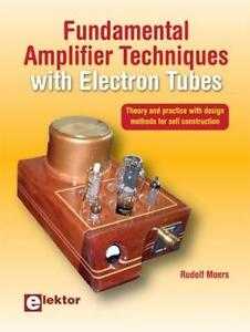 Rudolf Moers, Fundamental Amplifier Techniques with Electron Tubes, NEU, OVP