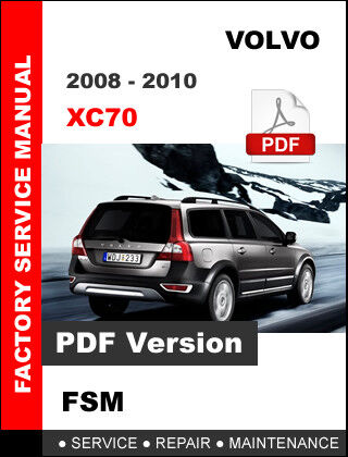 VOLVO XC70 2008 - 2010 SERVICE REPAIR WORKSHOP FSM MANUAL