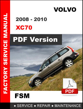 VOLVO XC70 2008 2009 2010 WORKSHOP SERVICE REPAIR MAINTANCE FSM MANUAL