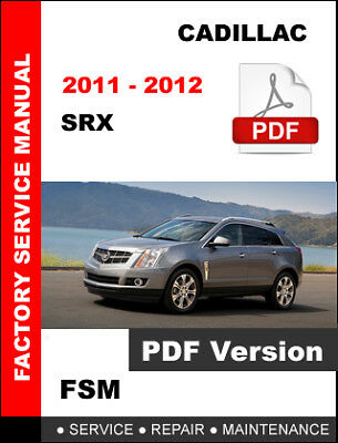 CADILLAC SRX 2011 - 2012 SERVICE REPAIR WORKSHOP OEM MAINTENANCE FACTORY MANUAL