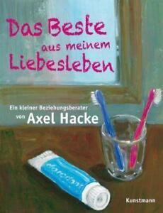 Das Beste aus meinem Liebesleben von Axel Hacke (2011, Kunststoffeinband)