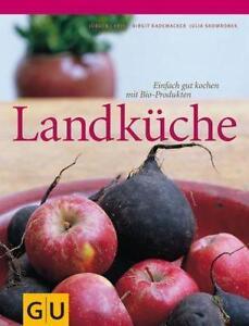 Landküche . Für die Sinne: Einfach gut kochen mit Bio-Produkten - Christ ... /4