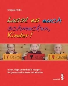 Lasst es euch schmecken, Kinder von Irmgard Fortis (2010, Kunststoffeinband)