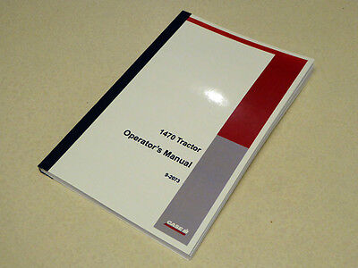 Case 1470 Tractor Operators Manual Owners Maintenance Book New