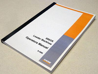 Case 580ck Loader Backhoe Operators Manual Owners Maintenance Book New