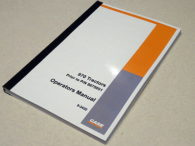 Case 970 Tractor Operators Manual Owners Maintenance Book New Prior To 8675001