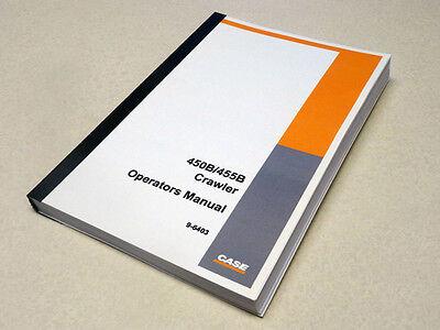 Case 450b455b Crawler Dozer Operators Manual Owners Maintenance Book New