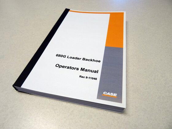 Case 680G Loader Backhoe Operators Manual Owners Maintenance Book NEW