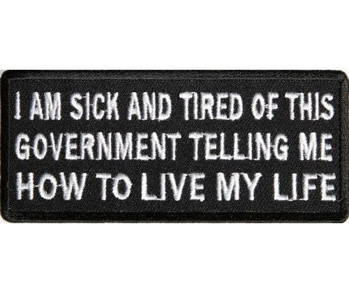 I AM SICK AND TIRED OF THIS GOVERNMENT  EMBROIDERED PATCH BIKER VEST PATCH