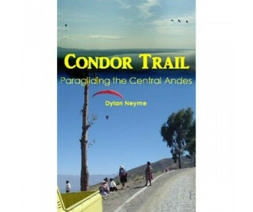 Condor Trail - Paragliding the Central Andes [Book]
