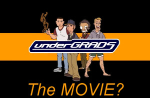 Undergrads The Movie Kickstarter