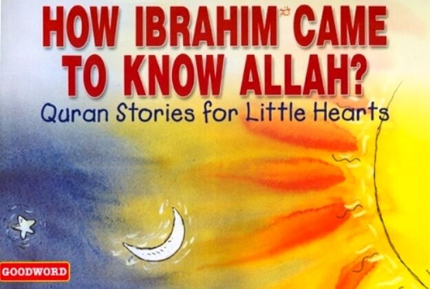 Qur'an Stories for Little Hearts - How Ibrahim Came to Know Allah?