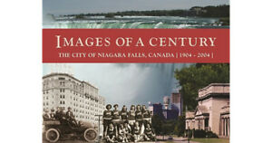Images of a Century - The City of Niagara Falls, Canada.