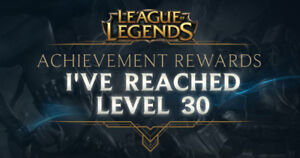 League Account Level Up To 30!