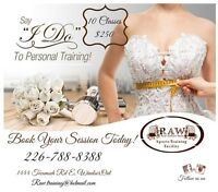 SAY YES TO THE DRESS!! PERSONAL TRAINING AVAILABLE