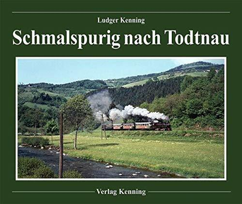 Schmalspurig nach Todtnau Das Todtnauerli Schmalspurbahn Zell Kleinbahn Buch