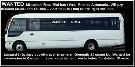 Wanted: Mitsubishi Rosa bus  WANTED by PRIVATE CASH  buyer.  2005 to 2010