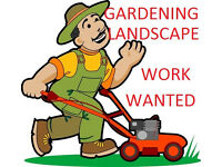 LOOKING FOR WORK GARDEN AND LANDSCAPE